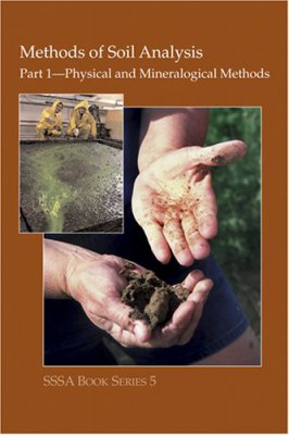 Methods of Soil Analysis, Part 1: Physical and Mineralogical Methods