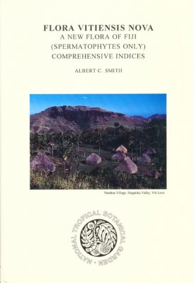 Flora Vitiensis Nova: a New Flora of Fiji (Spermatophytes Only) - Comprehensive Indices