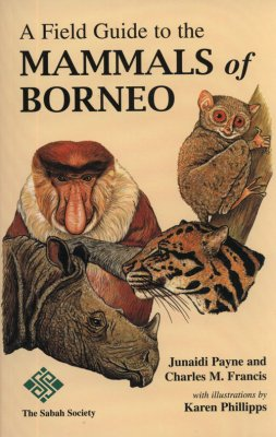 A Field Guide to the Mammals of Borneo