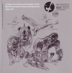 77 Years: The History and Evolution of the World Association of Zoos and Aquariums 1935-2012