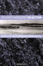 Geoarchaeology in Action: Studies in Soil Micromorphology and Landscape Evolution