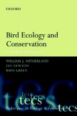 Bird Ecology and Conservation - handbook of techniques