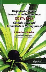 Orchids, Cacti and Bromeliads of the Dry Forest - Costa Rica / Orquídeas, Cactus y Bromelias del Bosque Seco - Costa Rica