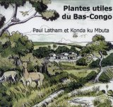 Plantes Utiles du Bas-Congo, Republique Democratique du Congo