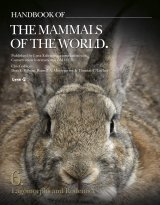 Handbook of the Mammals of the World, Volume 6: Rodents and Lagomorphs