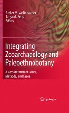 Integrating Zooarchaeology and Paleoethnobotany