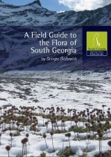 A Field Guide to the Flora of South Georgia