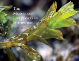 The Mosses and Liverworts of Shropshire