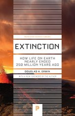 Extinction: How Life on Earth Nearly Ended 250 Million Years Ago [Revised Edition]