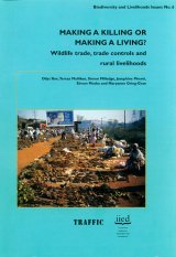 Making a Killing or Making a Living: Wildlife Trade, Trade Controls, and Rural Livelihoods Image