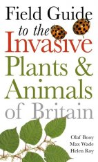Field Guide to Invasive Plants & Animals in Britain Image