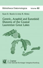 Bibliotheca Diatomologica, Volume 62: Centric, Araphid and Eunotioid Diatoms of the Coastal Laurentian Great Lakes Image