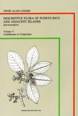 Descriptive Flora of Puerto Rico and Adjacent Islands, Volume 5 Image